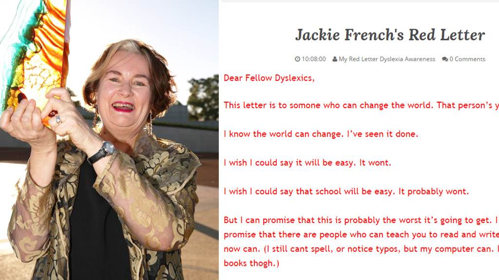 Award-winning Australian author Jackie French also suffers from dyslexia and has written a letter in support of the movement. (www.myredletterday.com.au)