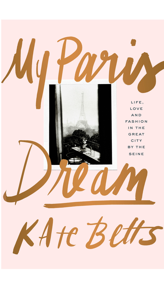 <p>'My Paris Dream' by Kate Betts </p>